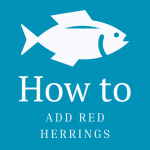 How to Add Red Herrings to your Story